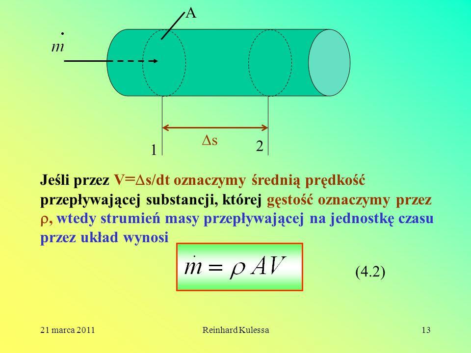 21 marca 2011Reinhard Kulessa13 1 2 A s Jeśli przez V = s/dt oznaczymy średnią prędkość przepływającej substancji, której gęstość oznaczymy przez, wte