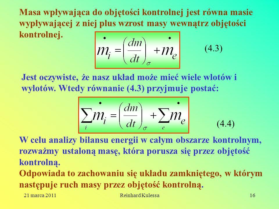 21 marca 2011Reinhard Kulessa16 Masa wpływająca do objętości kontrolnej jest równa masie wypływającej z niej plus wzrost masy wewnątrz objętości kontr