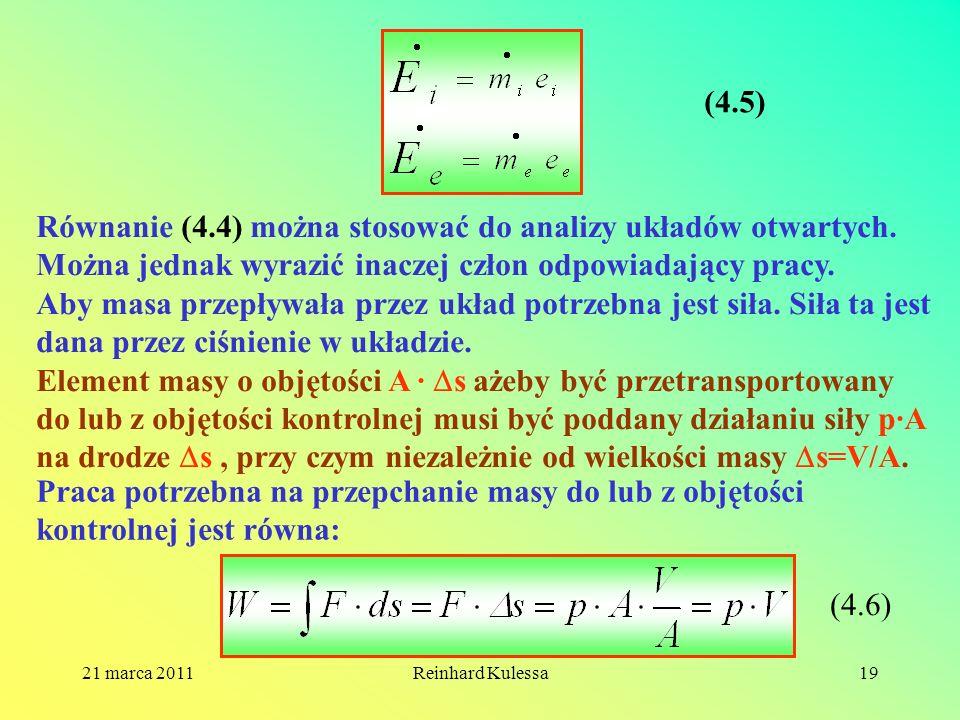 21 marca 2011Reinhard Kulessa19 (4.5) Równanie (4.4) można stosować do analizy układów otwartych. Można jednak wyrazić inaczej człon odpowiadający pra