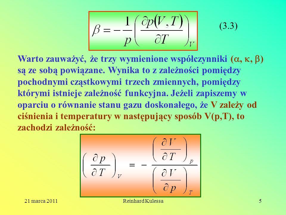 21 marca 2011Reinhard Kulessa5 Warto zauważyć, że trzy wymienione współczynniki (,, ) są ze sobą powiązane. Wynika to z zależności pomiędzy pochodnymi