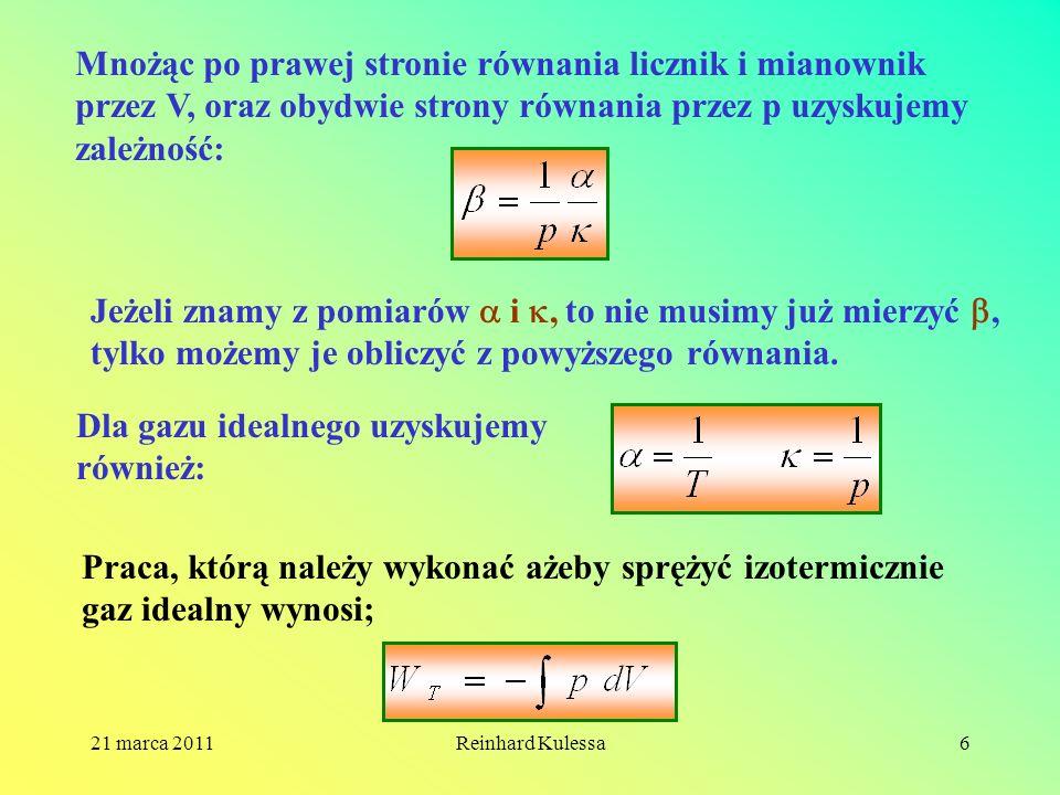 21 marca 2011Reinhard Kulessa6 Mnożąc po prawej stronie równania licznik i mianownik przez V, oraz obydwie strony równania przez p uzyskujemy zależnoś