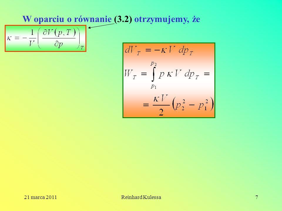 21 marca 2011Reinhard Kulessa7 W oparciu o równanie (3.2) otrzymujemy, że