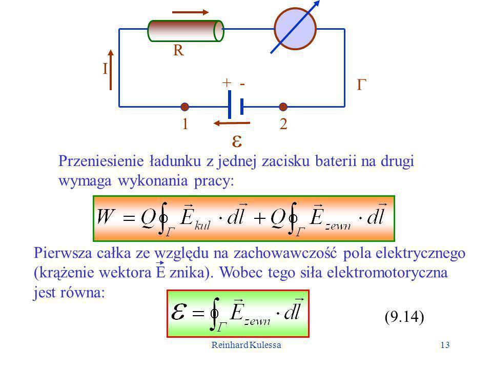 Reinhard Kulessa14 Wróćmy do równania (9.8) i sformułujmy prawo Ohma dla przypadku, obecności w obwodzie siły elektromotorycznej.