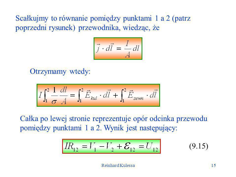Reinhard Kulessa16 Wzór ten wyraża uogólnione Prawo Ohma dla dowolnego odcinka obwodu.