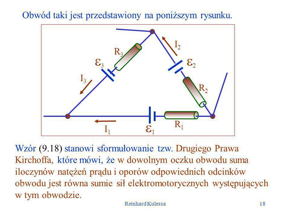Reinhard Kulessa19 Z kolei Pierwsze Prawo Kirhoffa dotyczy węzłów, w których spotykają się elementy obwodu.