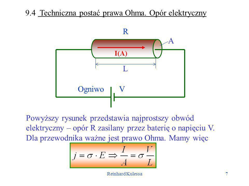 Reinhard Kulessa8 Poprzedni wzór możemy przekształcić do postaci nazywanej zwykle prawem Ohma.