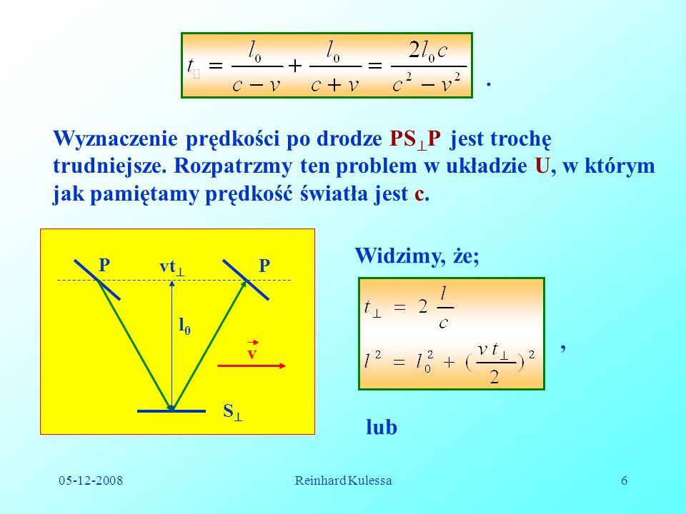 05-12-2008Reinhard Kulessa17 7.3.2 Transformacja Lorentza Opierając się na postulatach Einsteina postaramy się znaleźć zależność pomiędzy wartościami położenia i czasu mierzonymi przez jednego obserwatora, z odpowiednimi wartościami mierzonymi przez drugiego obserwatora znajdującego się w ruchu względem pierwszego obserwatora.