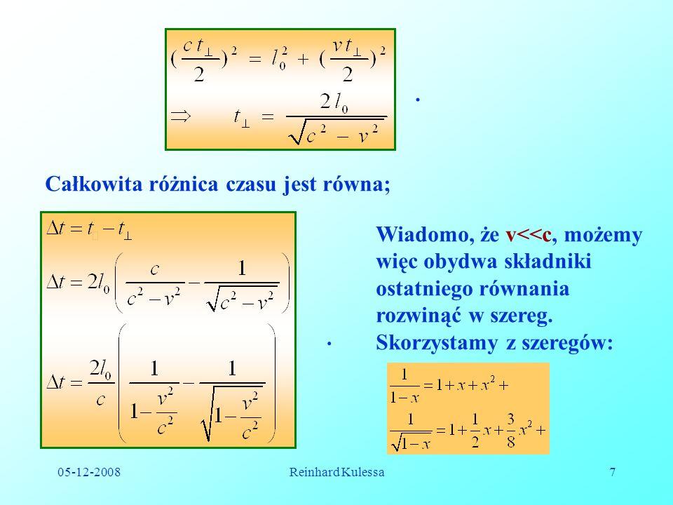 05-12-2008Reinhard Kulessa18 Ponieważ może również zmieniać się długość(odległość) wprowadzamy czynnik skalujący ( niezależny od pozycji i czasu), ale mogący zależeć od prędkości v..