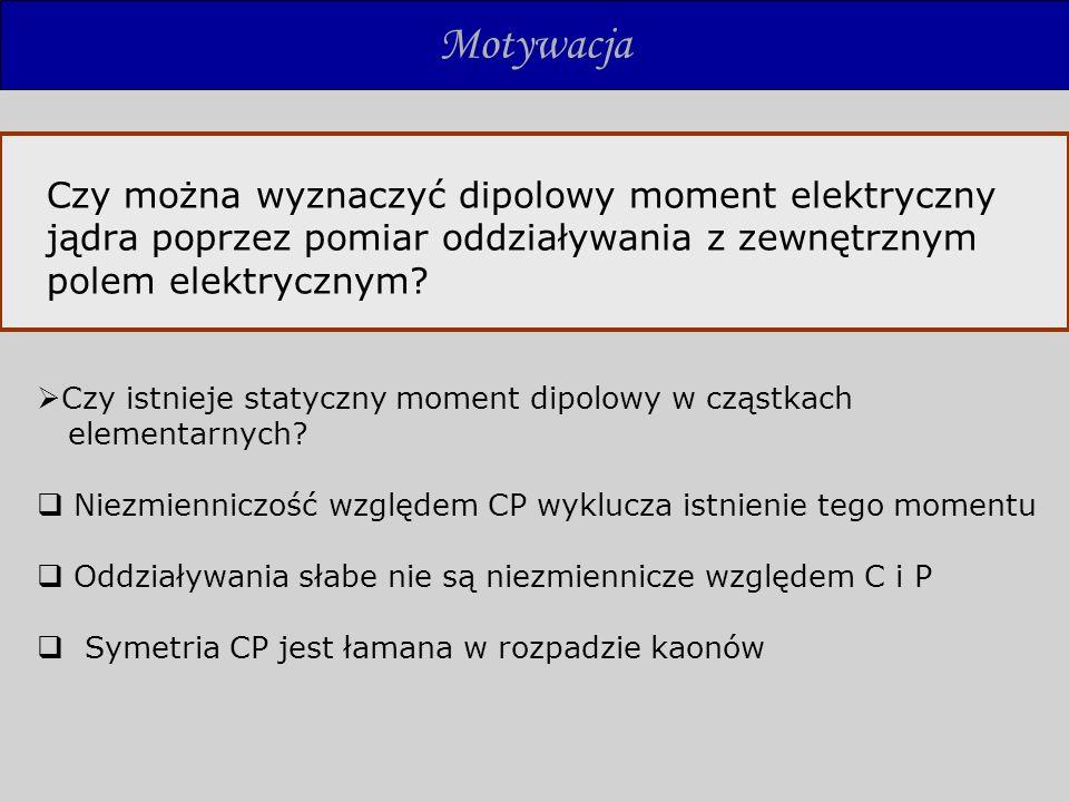 Czy można wyznaczyć dipolowy moment elektryczny jądra poprzez pomiar oddziaływania z zewnętrznym polem elektrycznym? Czy istnieje statyczny moment dip