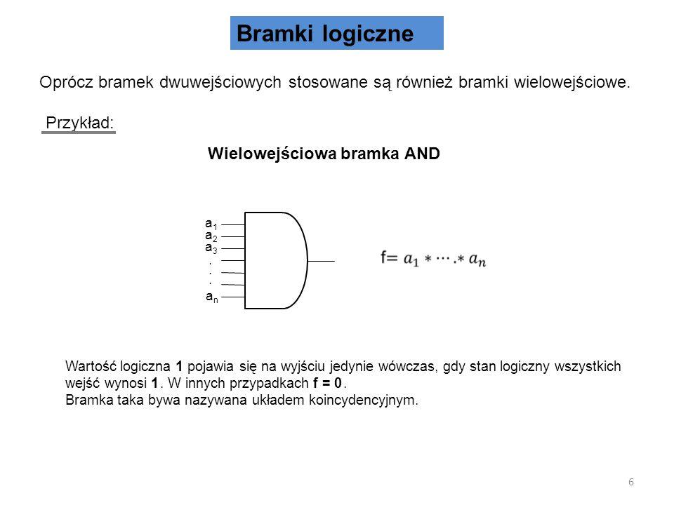 Bramki logiczne Oprócz bramek dwuwejściowych stosowane są również bramki wielowejściowe.