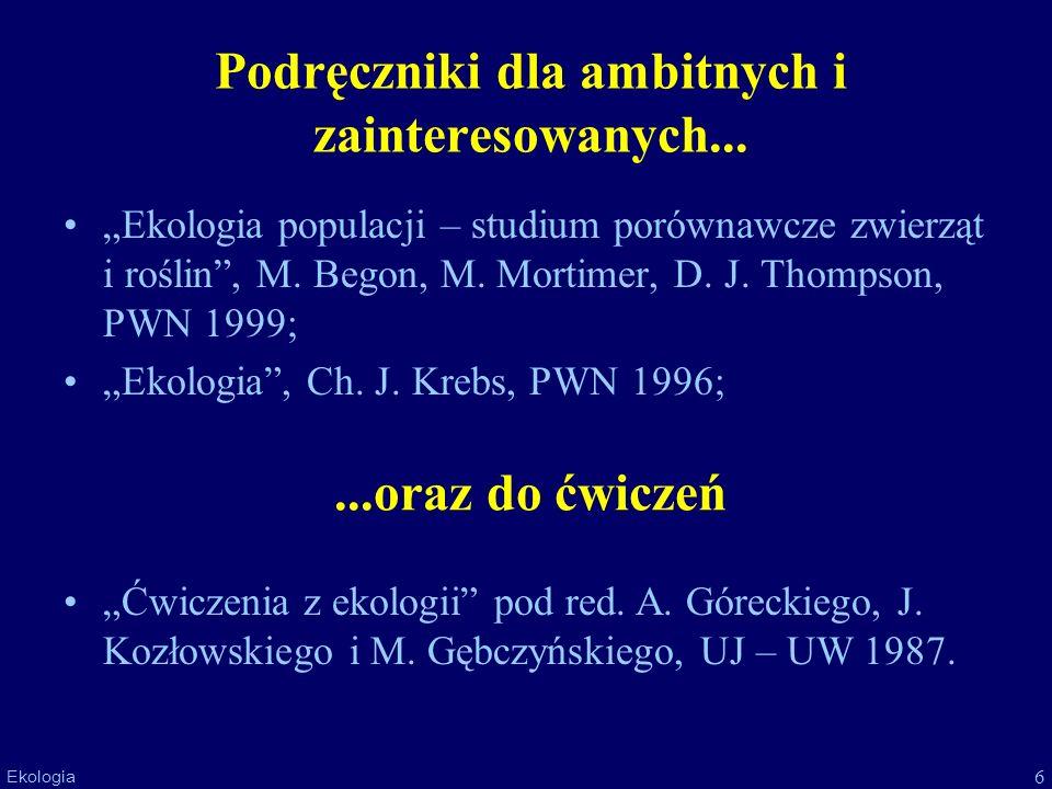 6 Ekologia Podręczniki dla ambitnych i zainteresowanych... Ekologia populacji – studium porównawcze zwierząt i roślin, M. Begon, M. Mortimer, D. J. Th