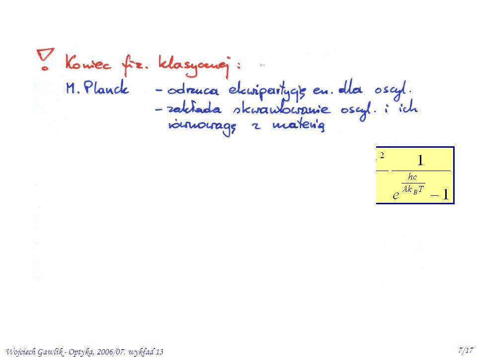 Wojciech Gawlik - Optyka, 2006/07. wykład 13 7/17 Rozkład Plancka