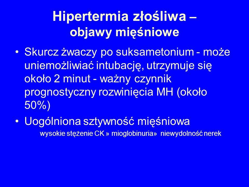 Objawy zwiększonego metabolizmu: burza metaboliczna Tachykardia Zaburzenia rytmu serca Wzrost produkcji CO2 (>60 mm Hg) Kwasica metaboliczna Gorączka DIC Sinica, marmurkowatość skóry