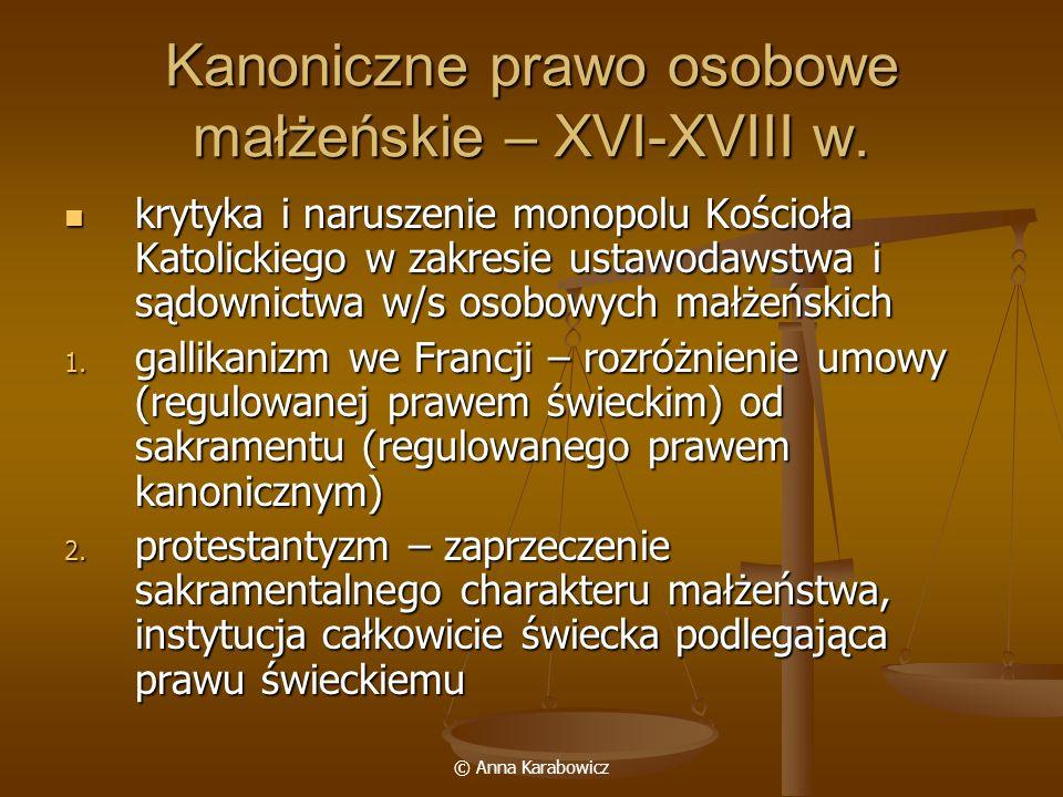 © Anna Karabowicz Kanoniczne prawo osobowe małżeńskie – XVI-XVIII w. krytyka i naruszenie monopolu Kościoła Katolickiego w zakresie ustawodawstwa i są