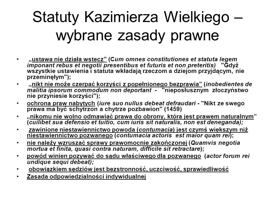 Statuty Kazimierza Wielkiego – wybrane zasady prawne ustawa nie działa wstecz (Cum omnes constitutiones et statuta legem imponant rebus et negotii pre