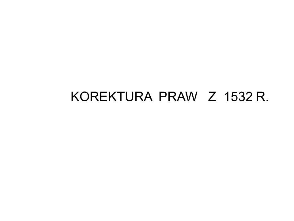 KOREKTURA PRAW Z 1532 R.
