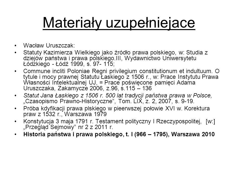 Materiały uzupełniejace Wacław Uruszczak: Statuty Kazimierza Wielkiego jako źródło prawa polskiego, w: Studia z dziejów państwa i prawa polskiego.III,