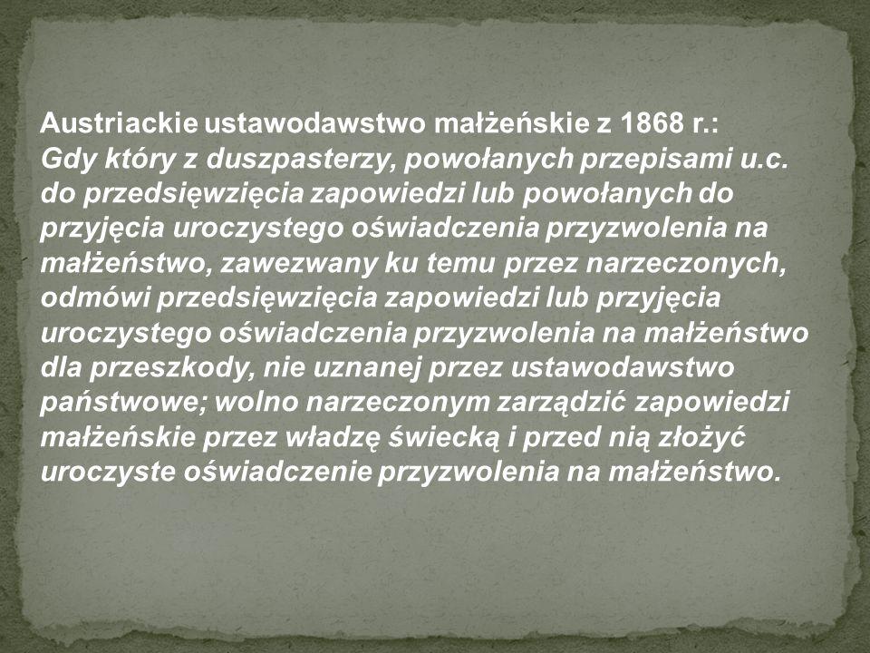 Austriackie ustawodawstwo małżeńskie z 1868 r.: Gdy który z duszpasterzy, powołanych przepisami u.c. do przedsięwzięcia zapowiedzi lub powołanych do p