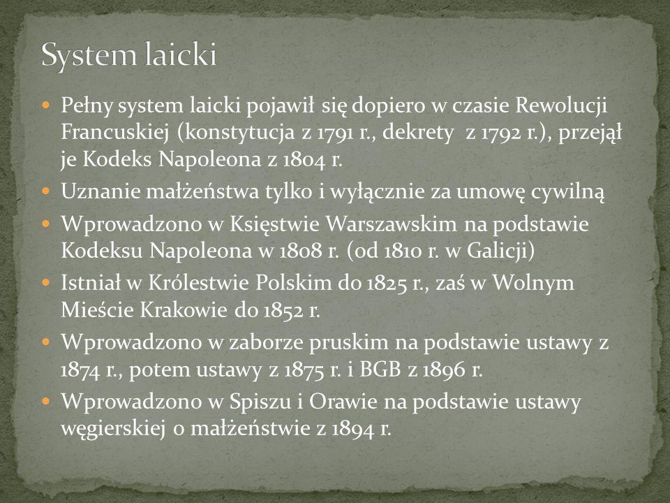 Pełny system laicki pojawił się dopiero w czasie Rewolucji Francuskiej (konstytucja z 1791 r., dekrety z 1792 r.), przejął je Kodeks Napoleona z 1804