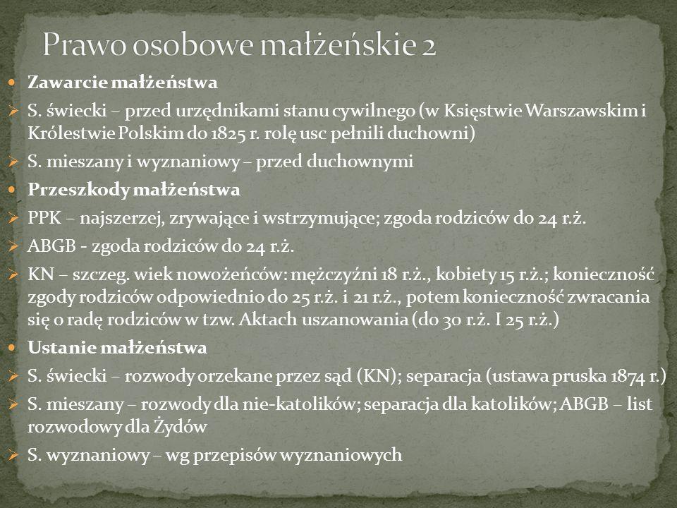 Zawarcie małżeństwa S. świecki – przed urzędnikami stanu cywilnego (w Księstwie Warszawskim i Królestwie Polskim do 1825 r. rolę usc pełnili duchowni)