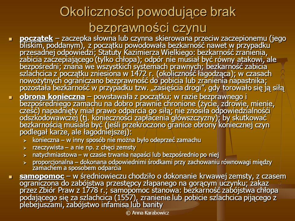 © Anna Karabowicz Okoliczności powodujące brak bezprawności czynu początek – zaczepka słowna lub czynna skierowana przeciw zaczepionemu (jego bliskim,