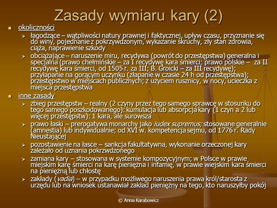 © Anna Karabowicz Zasady wymiaru kary (2) okoliczności okoliczności łagodzące – wątpliwości natury prawnej i faktycznej, upływ czasu, przyznanie się d