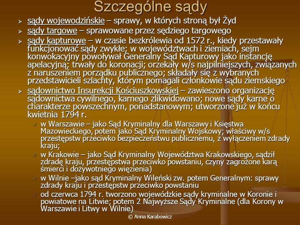 © Anna Karabowicz Szczególne sądy sądy wojewodzińskie – sprawy, w których stroną był Żyd sądy wojewodzińskie – sprawy, w których stroną był Żyd sądy t