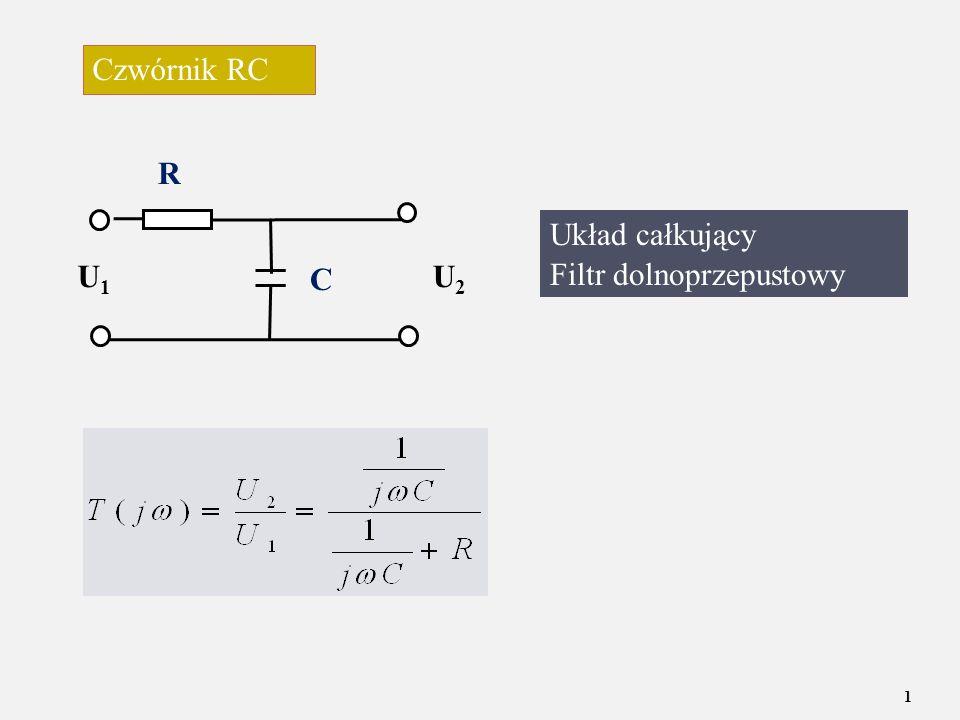 U1U1 U2U2 C Czwórnik RC Układ całkujący Filtr dolnoprzepustowy C R 1