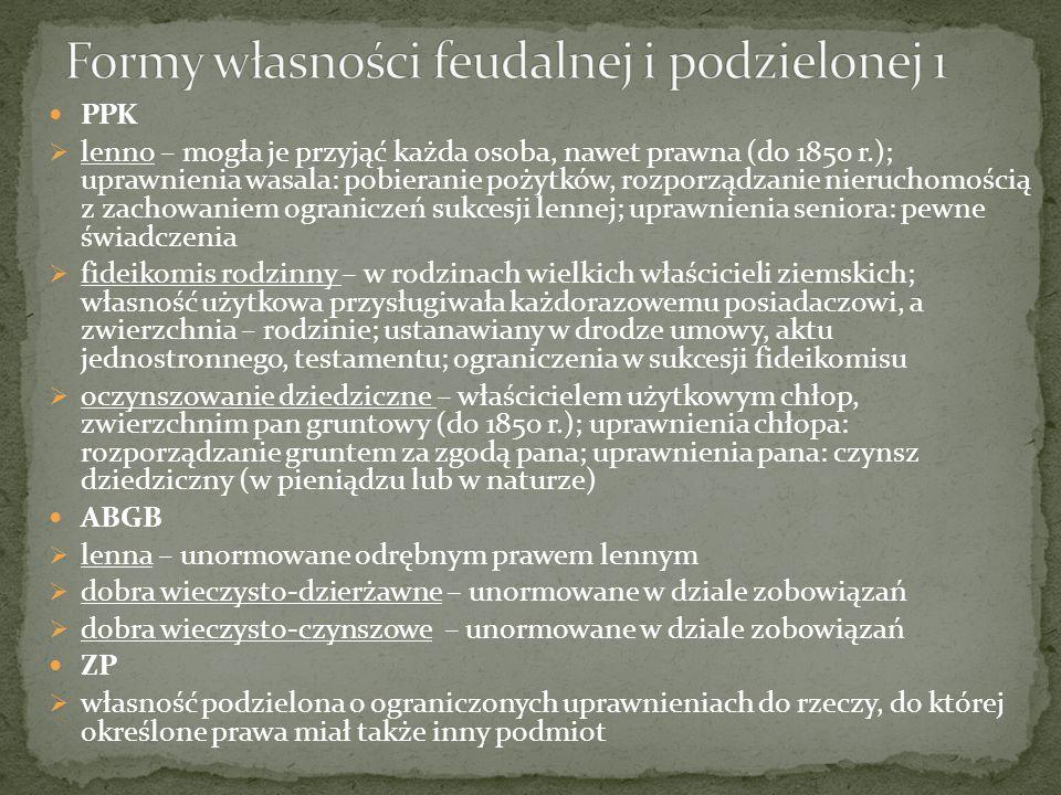 Kodeks Napoleona nabywanie prawa własności w drodze umowy, bez obowiązku rejestracji w księgach hipotecznych hipoteka prawna – żonie na majątku męża, małoletnim na majątku opiekuna, gminom, instytucjom publicznym na majątkach poborców i zarządców; nie musiała być wpisana do ksiąg hipotecznych (tajność) hipoteka sądowa, umowna – hipoteki generalne, ogólne (obciążające cały majątek dłużnika); wpisy odnawialne co 10 lat pod rygorem utraty ważności Nowele KN w Królestwie Polskim (1818 i 1825 r.) wprowadzenie ksiąg hipotecznych (od 1818 r.