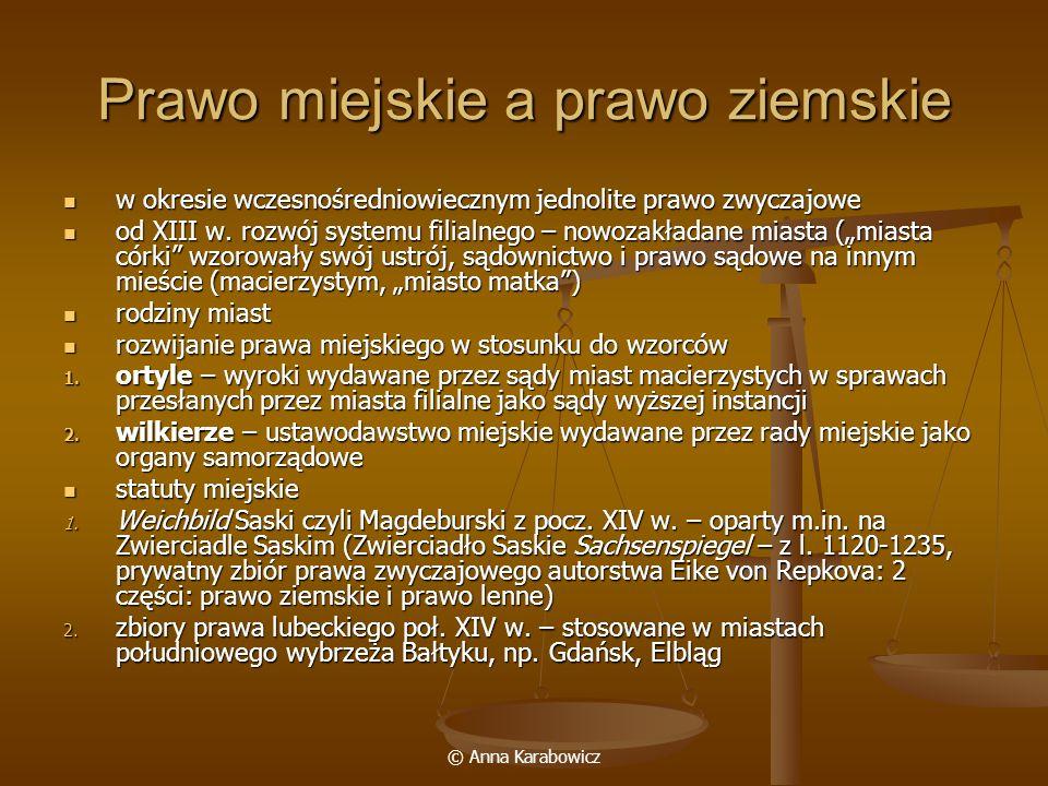 © Anna Karabowicz Prawo miejskie a prawo ziemskie w okresie wczesnośredniowiecznym jednolite prawo zwyczajowe w okresie wczesnośredniowiecznym jednoli