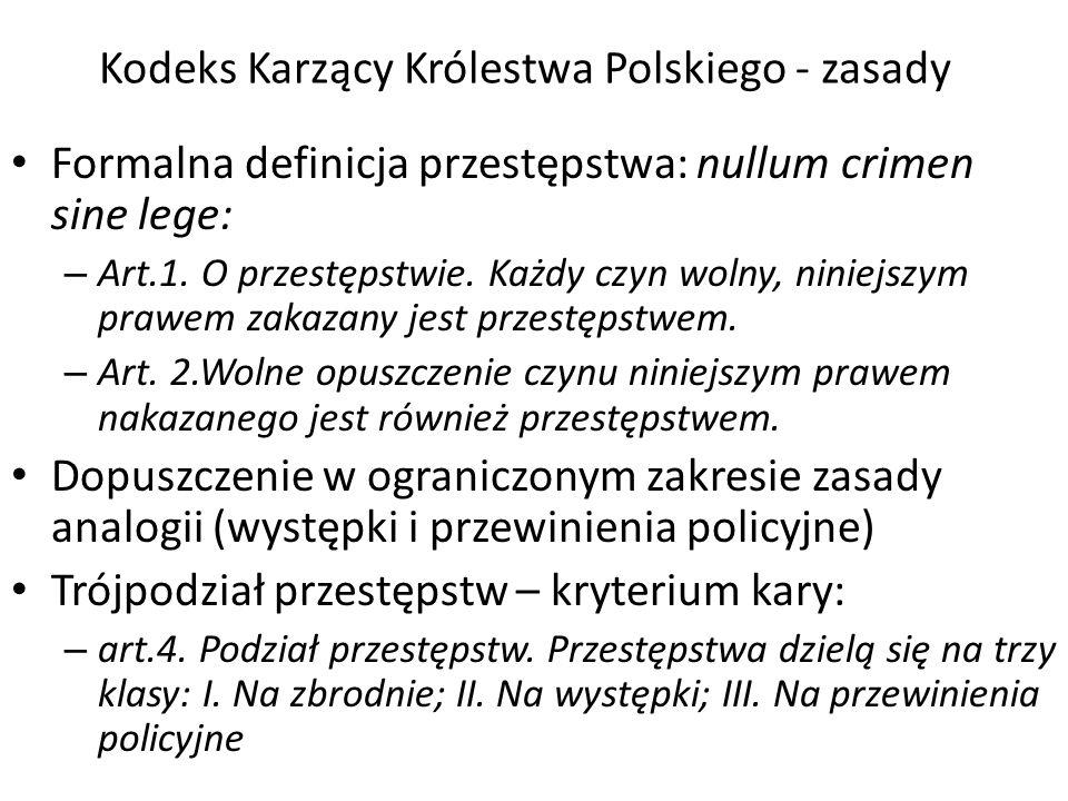 Kodeks Karzący Królestwa Polskiego - zasady Formalna definicja przestępstwa: nullum crimen sine lege: – Art.1.