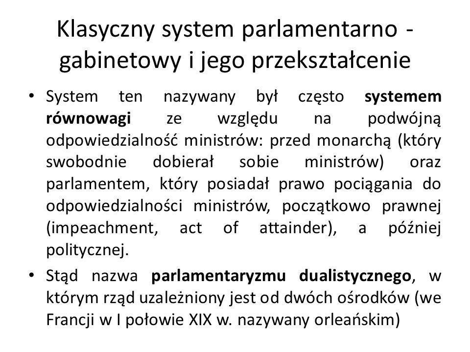 Szczególny przypadek systemu mieszanego – system ustrojowy Republiki Weimarskiej Elementy systemu parlamentarnego: dwuizbowy parlament: Sejm Rzeszy (Reichstag) oraz Rada Rzeszy (Reichsrat); dwuizbowość nierównorzędna, przewaga Reichstagu i jego uprawnienie do egzekwowania odpowiedzialności politycznej rządu (votum zaufania, votum nieufności) dwuizbowy parlament: Sejm Rzeszy (Reichstag) oraz Rada Rzeszy (Reichsrat); dwuizbowość nierównorzędna, przewaga Reichstagu i jego uprawnienie do egzekwowania odpowiedzialności politycznej rządu (votum zaufania, votum nieufności)