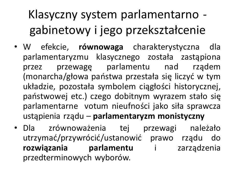Racjonalizacja parlamentaryzmu Przykłady racjonalizacji parlamentaryzmu we współczesnym konstytucjonalizmie: -ustalenie kworum niezbędnego do podejmowania decyzji parlamentarnych o kluczowym znaczeniu dla rządu (np.