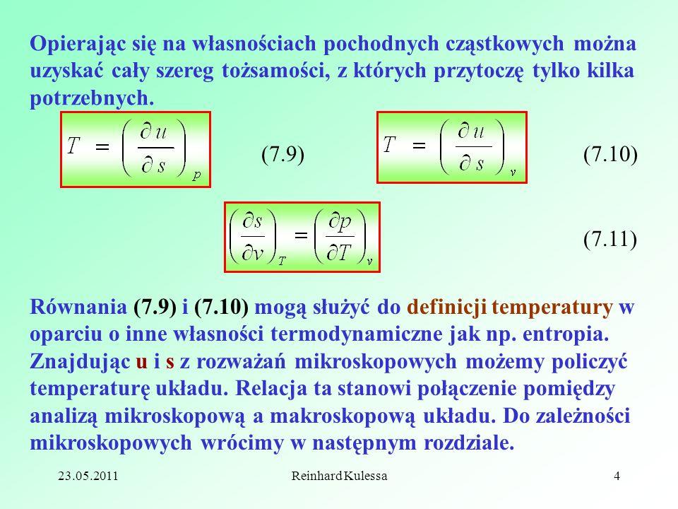23.05.2011Reinhard Kulessa4 Opierając się na własnościach pochodnych cząstkowych można uzyskać cały szereg tożsamości, z których przytoczę tylko kilka