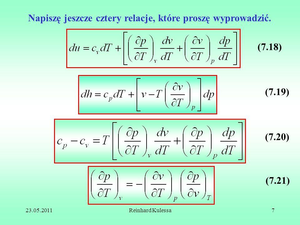 23.05.2011Reinhard Kulessa7 Napiszę jeszcze cztery relacje, które proszę wyprowadzić. (7.18) (7.19) (7.20) (7.21)