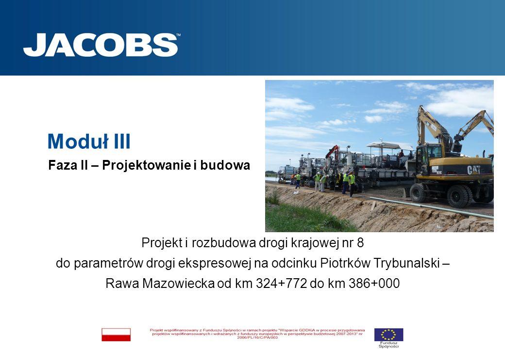Moduł III Faza II – Projektowanie i budowa Projekt i rozbudowa drogi krajowej nr 8 do parametrów drogi ekspresowej na odcinku Piotrków Trybunalski – R
