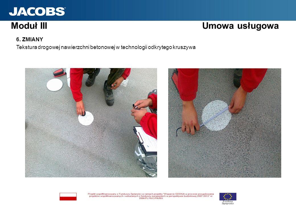 Moduł III Umowa usługowa 6. ZMIANY Tekstura drogowej nawierzchni betonowej w technologii odkrytego kruszywa