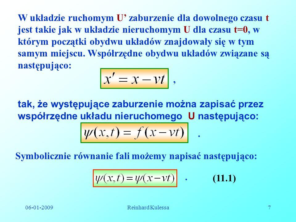 06-01-2009Reinhard Kulessa7 W układzie ruchomym U zaburzenie dla dowolnego czasu t jest takie jak w układzie nieruchomym U dla czasu t=0, w którym poc