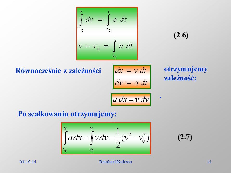 04.10.14Reinhard Kulessa11 (2.6) Równocześnie z zależności otrzymujemy zależność;. Po scałkowaniu otrzymujemy: (2.7)
