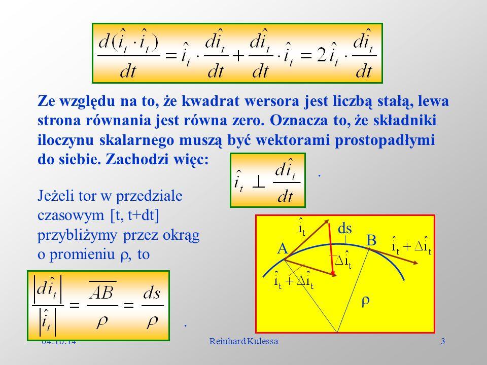 04.10.14Reinhard Kulessa3 Ze względu na to, że kwadrat wersora jest liczbą stałą, lewa strona równania jest równa zero. Oznacza to, że składniki ilocz