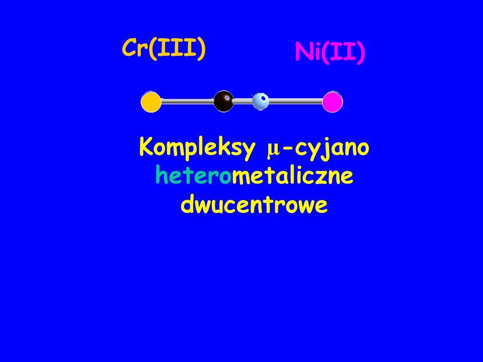Cr(III) Ni(II) Kompleksy µ -cyjano heterometaliczne dwucentrowe