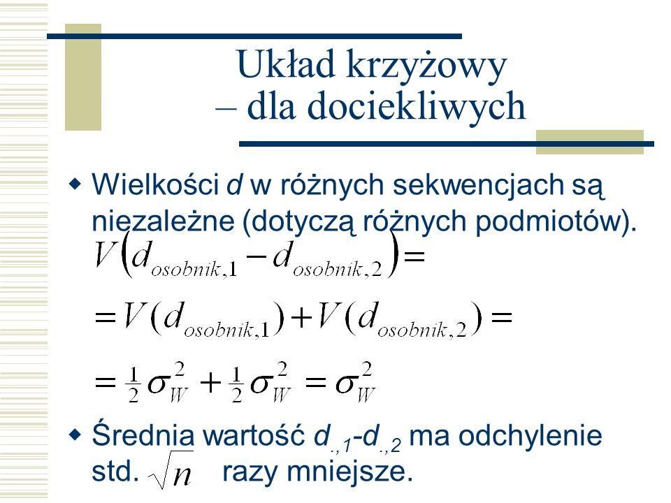 Wielkości d w różnych sekwencjach są niezależne (dotyczą różnych podmiotów). Średnia wartość d.,1 -d.,2 ma odchylenie std. razy mniejsze.
