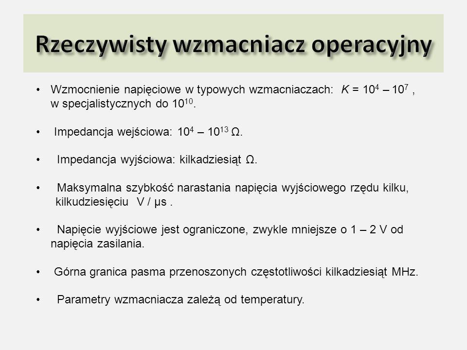 Wzmocnienie napięciowe w typowych wzmacniaczach: K = 10 4 – 10 7, w specjalistycznych do 10 10. Impedancja wejściowa: 10 4 – 10 13 Ω. Impedancja wyjśc