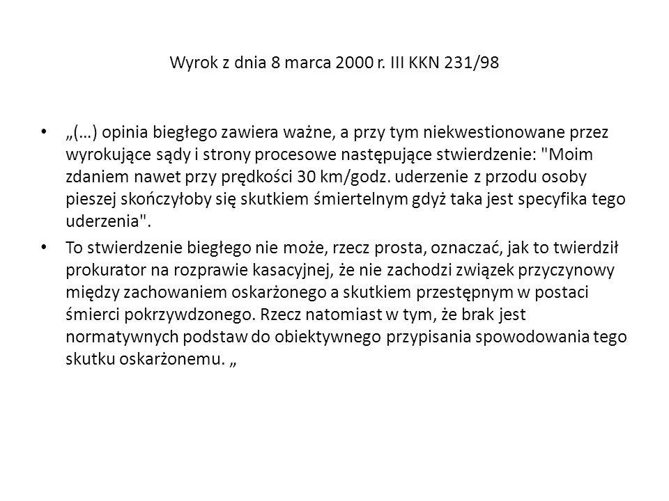Wyrok z dnia 8 marca 2000 r. III KKN 231/98 (…) opinia biegłego zawiera ważne, a przy tym niekwestionowane przez wyrokujące sądy i strony procesowe na