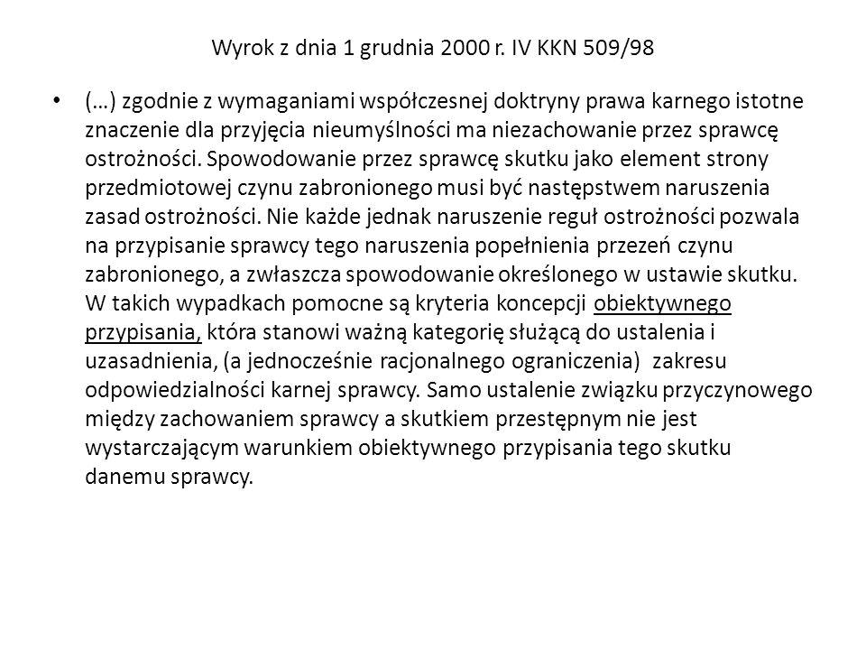Wyrok z dnia 1 grudnia 2000 r. IV KKN 509/98 (…) zgodnie z wymaganiami współczesnej doktryny prawa karnego istotne znaczenie dla przyjęcia nieumyślnoś