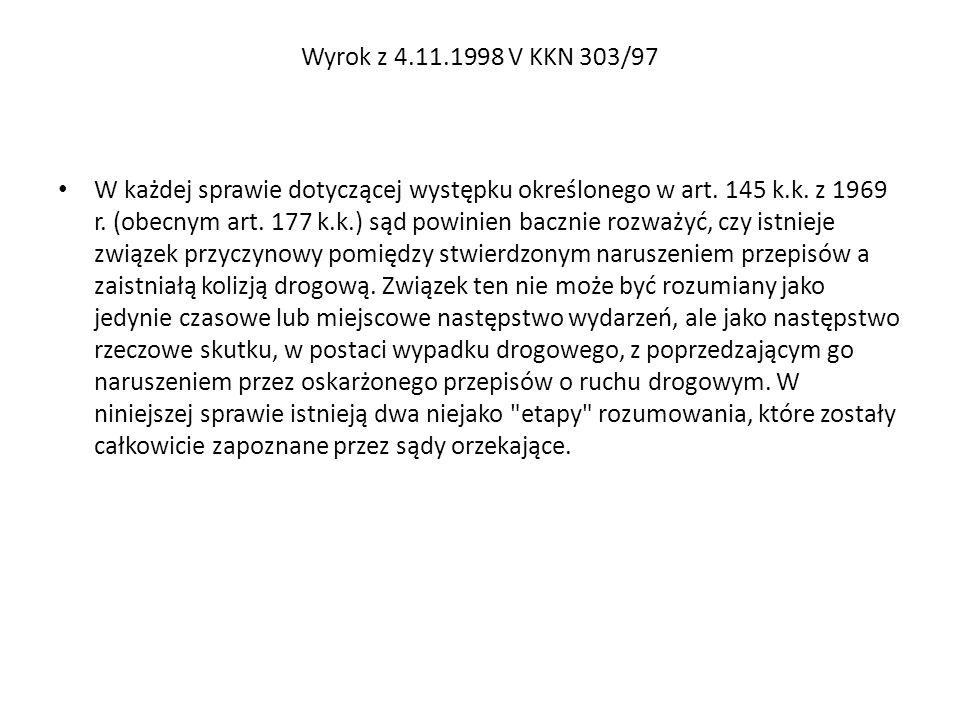Wyrok z 4.11.1998 V KKN 303/97 W każdej sprawie dotyczącej występku określonego w art. 145 k.k. z 1969 r. (obecnym art. 177 k.k.) sąd powinien bacznie