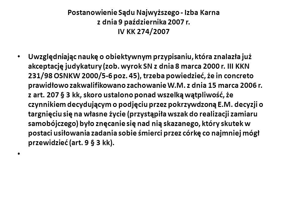 Postanowienie Sądu Najwyższego - Izba Karna z dnia 9 października 2007 r. IV KK 274/2007 Uwzględniając naukę o obiektywnym przypisaniu, która znalazła