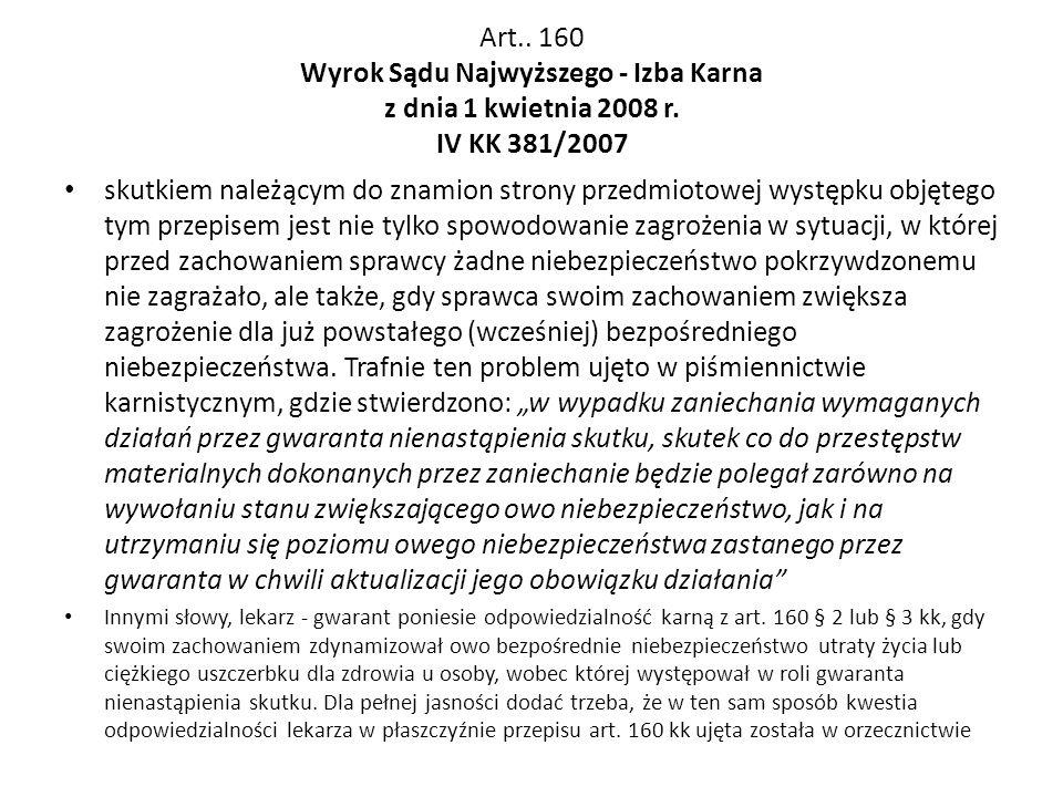 Art.. 160 Wyrok Sądu Najwyższego - Izba Karna z dnia 1 kwietnia 2008 r. IV KK 381/2007 skutkiem należącym do znamion strony przedmiotowej występku obj
