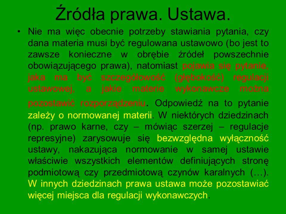 Źródła prawa.Ustawa Zakres treściowy ustawy ograniczony przez: a)Konstytucję (np.