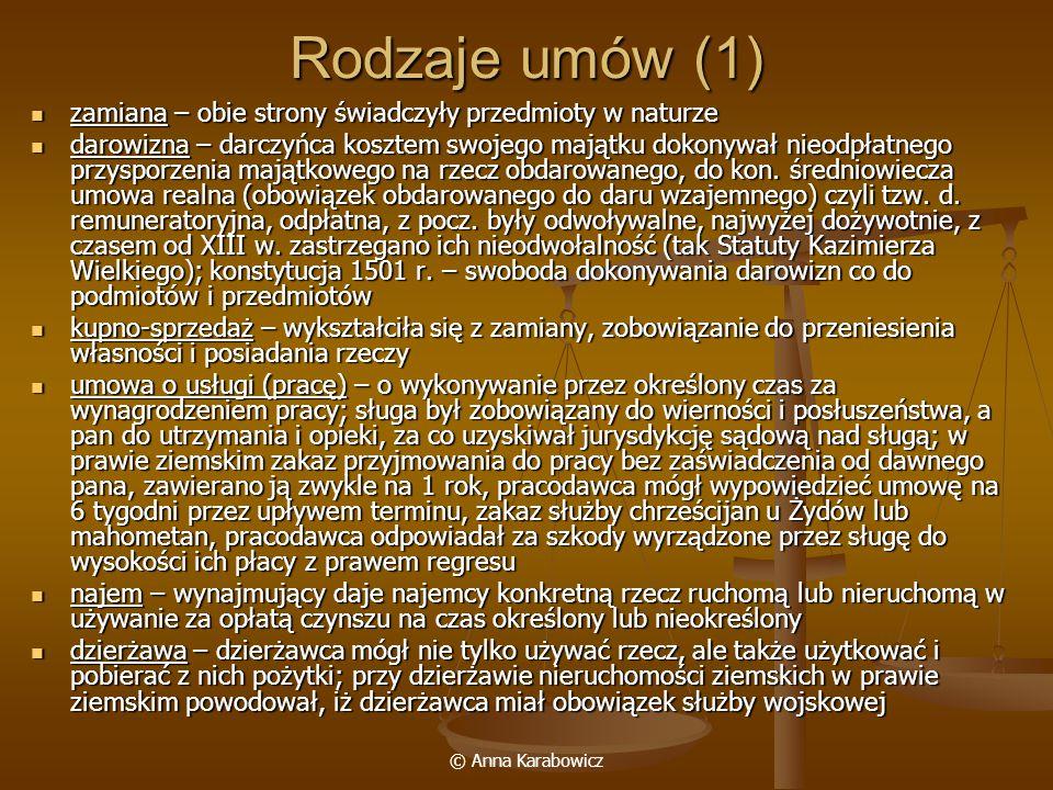 © Anna Karabowicz Rodzaje umów (1) zamiana – obie strony świadczyły przedmioty w naturze zamiana – obie strony świadczyły przedmioty w naturze darowiz